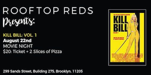 Rooftop Reds Presents: Kill Bill: Vol 1