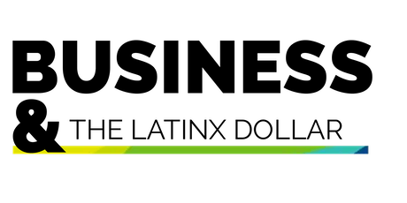 Business & The LatinX Dollar tickets