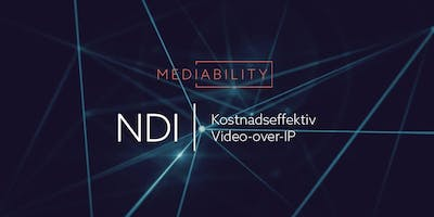 Workshop: NDI - Kostnadseffektiv Video-over-IP