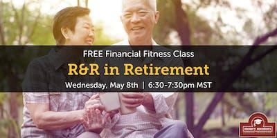 R&R in Retirement - FREE Financial Fitness Class, Edmonton