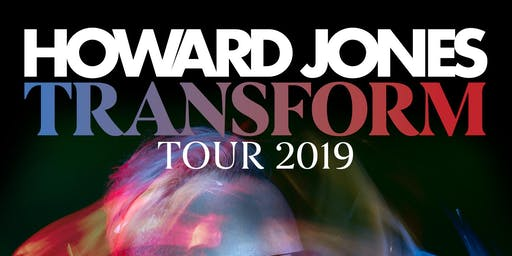 SOLD OUT Howard Jones (Transform Tour 2019) w/ All Hail The Silence