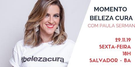 MOMENTO BELEZA CURA - SALVADOR - BA tickets