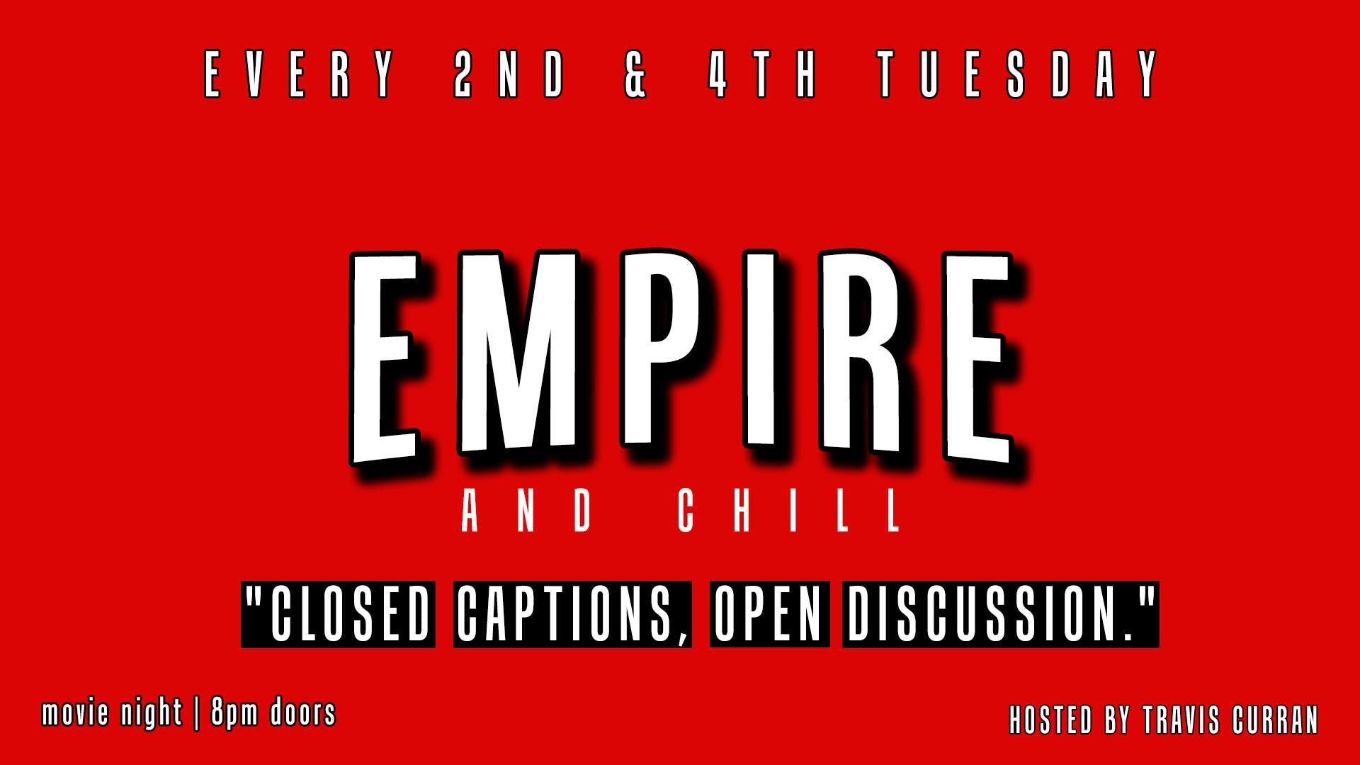 Empire And Chill (Movie Night)