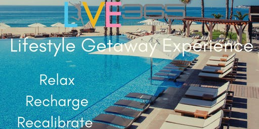 LIVE365 Lifestyle Getaway Experience