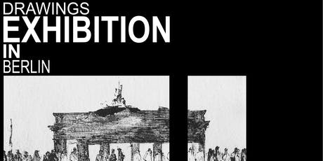 DRAWINGS EXHIBITION IN BERLIN Tickets