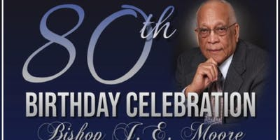 Bishop JE Moore 80th Birthday Celebration (Christ Temple AFC-Joliet)