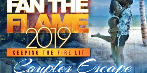 Fan The Flame 2019 - Couples Escape