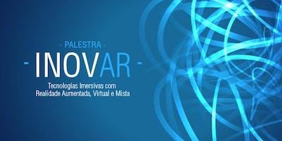 Palestra Inovar | Tecnologias Imersivas com AR, VR