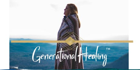 Generational Healing™: Healing With Your Ancestors tickets