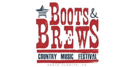 Boots & Brews Country Music Festival! - Santa Clarita June 15th tickets