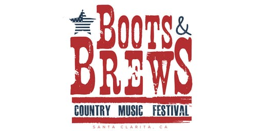 Boots & Brews Country Music Festival! - Santa Clarita June 15th
