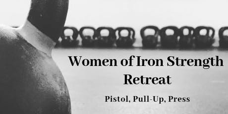 Women of Iron Strength Retreat tickets