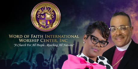 Word Of Faith International Worship Center, Inc. Official Church Launch tickets