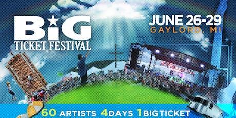 Big Ticket Festival 2019   Chris Tomlin   For King and Country   Danny Gokey   Jordan Feliz tickets