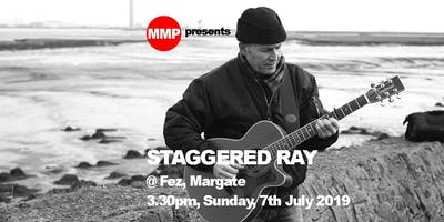 MMP presents... STAGGERED RAY @ Fez, Margate - FREE EVENT!