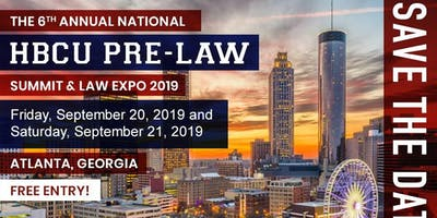 The 6th Annual National HBCU Pre-Law Summit & Law Expo 2019