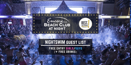 Encore Beach Club Nightswim: FREE Entry/FREE Drinks - Vegas Pool Guest List tickets