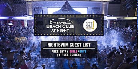 Encore Beach Club Nightswim: FREE Entry/FREE Drinks - Vegas Pool Guest List tickets