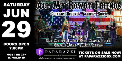 COUNTRY LEGENDS VARIETY SHOW: All My Rowdy Friends LIVE in The Outer Banks!