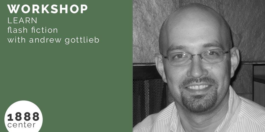 WORKSHOP: Learn Flash Fiction with Andrew Got