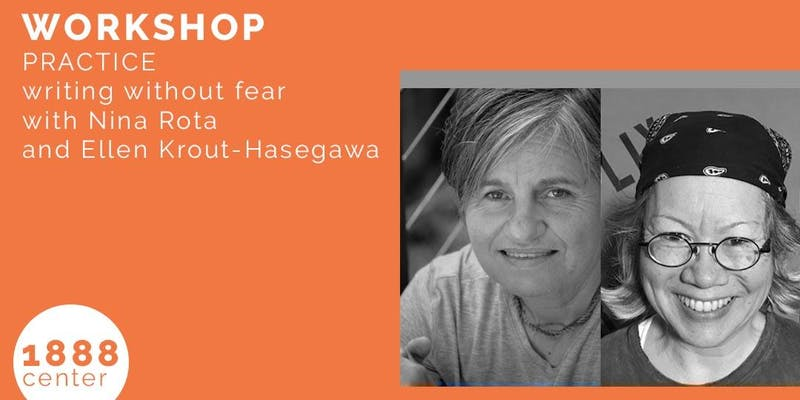 Practice Writing Without Fear With Nina Rota and Ellen Krout-Hasegawa