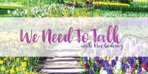 We Need to Talk with Kris Godinez Live! - San Jose
