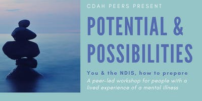 Potential & Possibilities - You & the NDIS, how to prepare