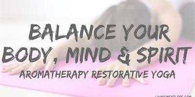 Balance Your Body, Mind & Spirit Aromatherapy Restorative Yoga