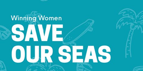 Winning Women: Save Our Seas tickets
