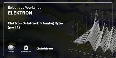 Workshop Elektron: Octatrack + Analog Rytm