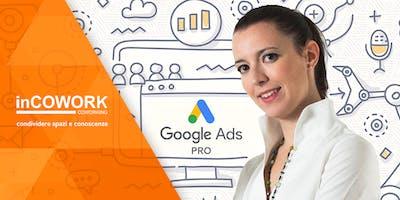 GOOGLE ADS: Come sponsorizzare la propria attività su Google (ENTRY LEVEL)