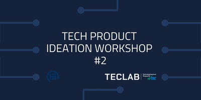 Tech Product Ideation Workshop #2
