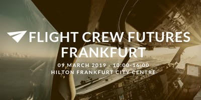 Flight Crew Futures Frankfurt - 09 March 2019