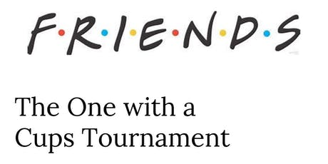 Friends - The One with a Cups Tournament tickets