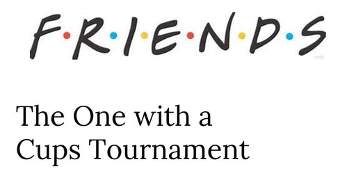 Friends - The One with a Cups Tournament