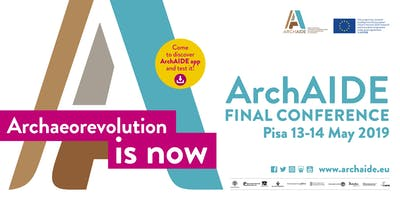 Archaeorevolution is now - ArchAIDE Final Conference