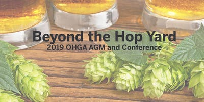 Beyond the Hop Yard - 2019 OHGA AGM and Conference