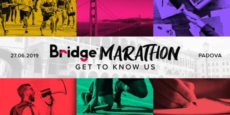 PADOVA #5 Bridge Marathon - Get to know us! biglietti