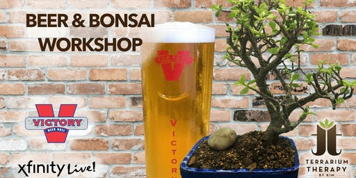 Beer and Bonsai at Victory Beer Hall at  XFINITY Live!
