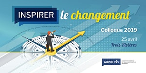 Colloque de l'AQPDE : Inspirer le changement