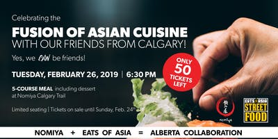 Nomiya is Celebrating the Fusion of Asian Cuisine with our friends from Calgary, Eats of Asia (Yes, we CAN be friends)
