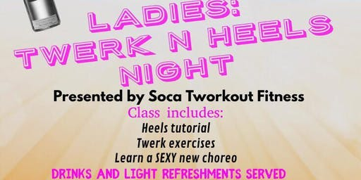 Ladies Night: Twerk 'N' Heels Dance Class