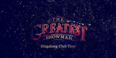 The Greatest Showman Singalong Club Tour - LONDON