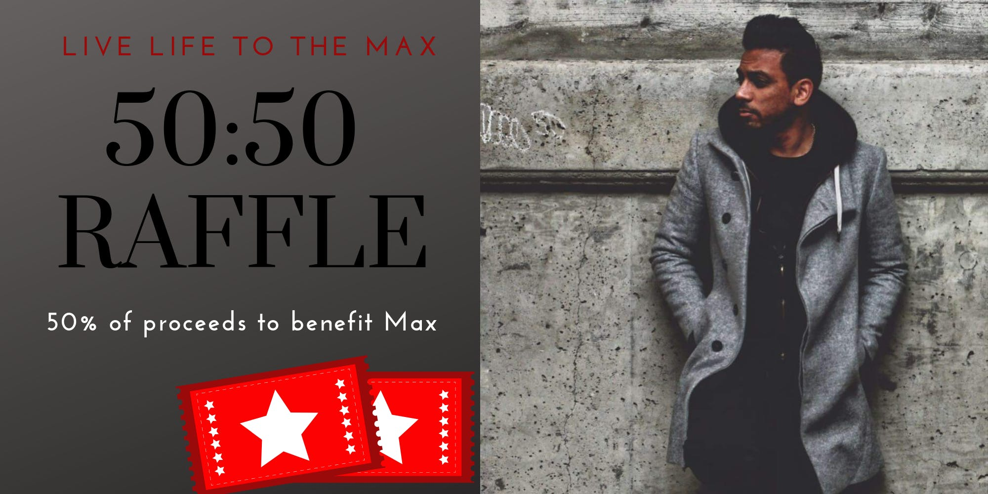 Live Life to the Max 50:50