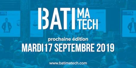 Batimatech, le rendez-vous technologique pour les acteurs du secteur de la construction, des technologies et du développement durable tickets