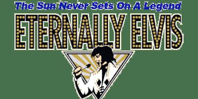 """Eternally Elvis """"In Memory Of"""" Dinner Show"""