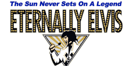 "Eternally Elvis ""In Memory Of"" Dinner Show tickets"