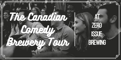 The Canadian Comedy Brewery Tour - At Zero Issue Brewing