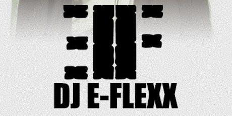 DJ E-Flexx tickets