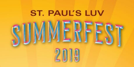 St. Paul's LUV SUMMERFEST 2019 tickets